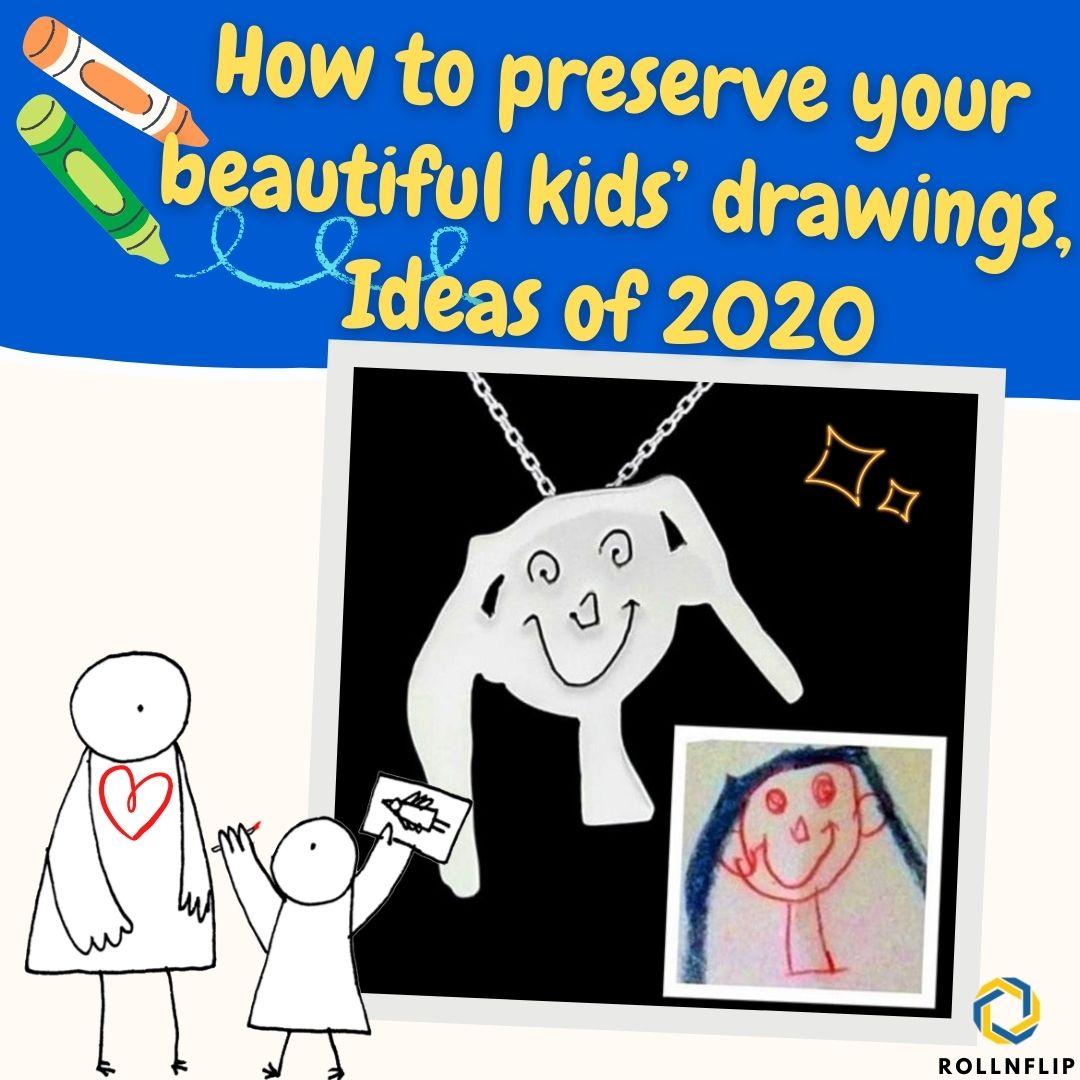 5 Best Ways to Preserve Beautiful Kids' Drawings Easily (Ideas of 2020)